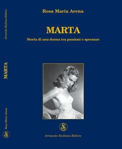 Marta. Storia di una donna tra passioni e speranze