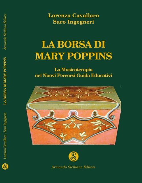 La borsa di Mary Poppins. La musicoterapia nei nuovi percorsi. Guida edicativa