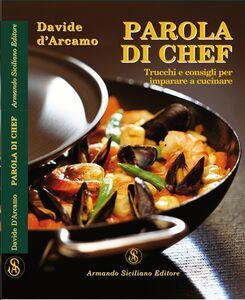 Parola di chef. Trucchi e consigli per imparare a cucinare