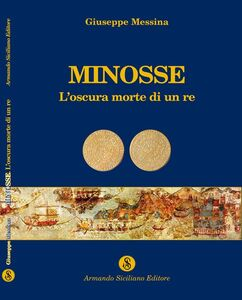 Minosse. L'oscura morte di un re