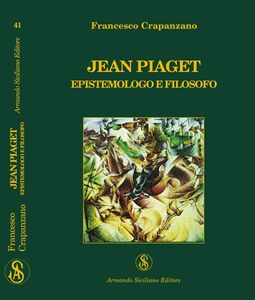 Jean Piaget. Epistemologo e filosofo