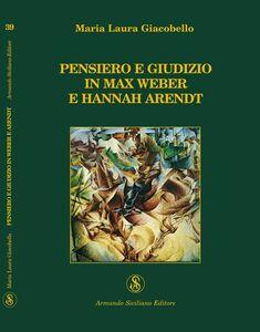 Pensiero e giudizio in Max Weber e Hannah Arendt