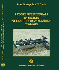 I fondi strutturali in Sicilia nella programmazione 2007-2013