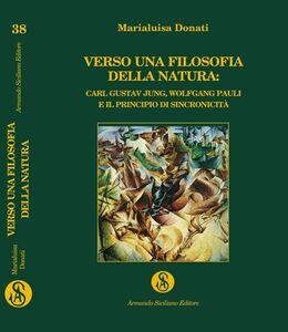 Verso una filosofia della natura. Carl Gustav Jung, Wolfgang Pauli e il principio della sincronicità