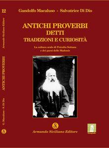 Antichi proverbi detti tradizioni e curiosità. La cultura orale di Petralia Sottana e dei paesi delle Madonie