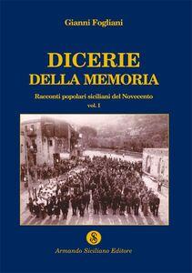 Dicerie della memoria. Vol. 1