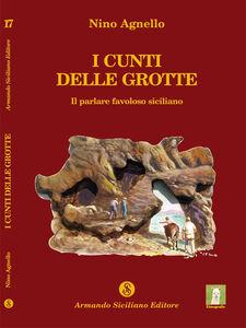 I Cunti delle Grotte. Il parlare favoloso siciliano