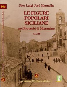 Le figure popolari siciliane nei proverbi di Mazzarino. Vol. 3