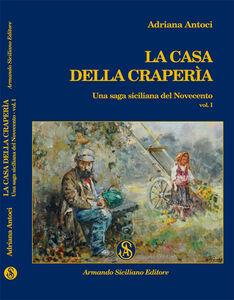 La casa della craperìa. Una saga siciliana del Novecento. Vol. 1