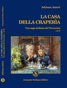 La casa della Craperìa. Una saga siciliana del Novecento. Vol. 2