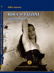 Rocco Vizzini. Vol. 2: Razza tinta.