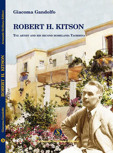 Robert H. Kitson. The artist and his second homeland