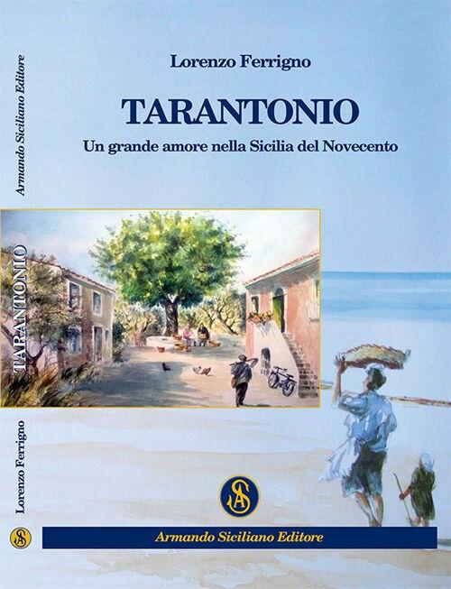 Tarantonio. Un grande amore nella Sicilia del Novecento