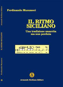 Il ritmo Siciliano. Una tradizione smarrita ma non perduta