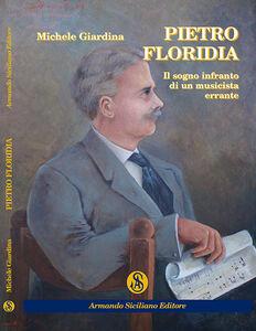 Pietro Floridia. Il sogno infranto di un musicista errante