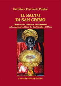 Il salto di San Crimo. Cenni storici, ricerche e considerazioni sul monastero basiliano del San Salvatore di Placa