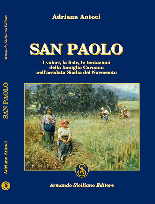 San Paolo. I valori, la fede, le tentazioni della famiglia Caruano nell'assolata Sicilia del Novecento