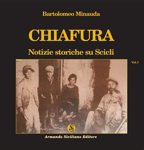Chiafura. Notizie storiche su Scicli. Vol. 1