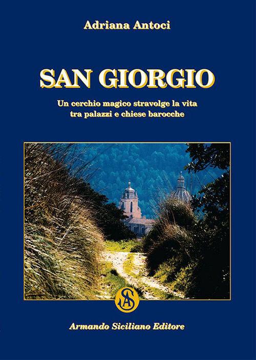 San Giorgio. Un cerchio magico stravolge la vita tra palazzi e chiese barocche