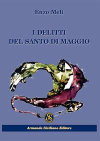 I I delitti del Santo di Maggio - Meli Enzo - wuz.it