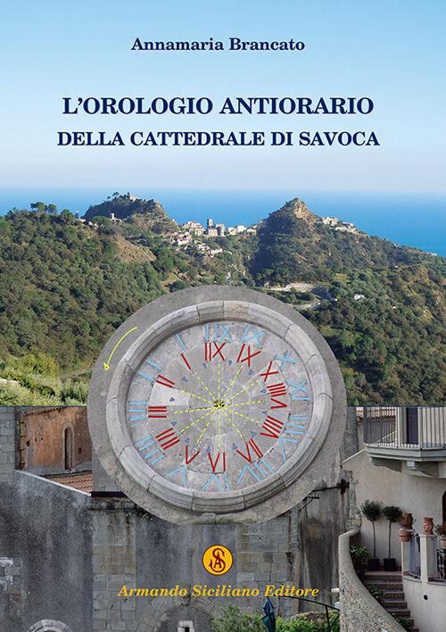 L' orologio antiorario della cattedrale di Savoca