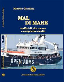 Mal di mare. Traffici di vite umane e complicità occulte - Michele Giardina - copertina