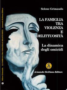 La famiglia tra violenza e delittuosità. La dinamica degli omicidi.pdf
