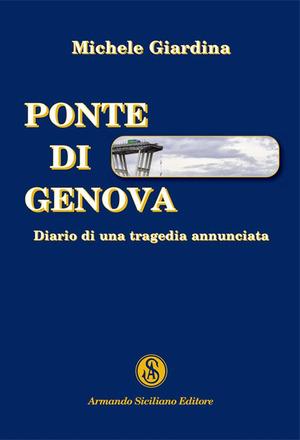 Ponte di Genova. Diario di una tragedia annunciata