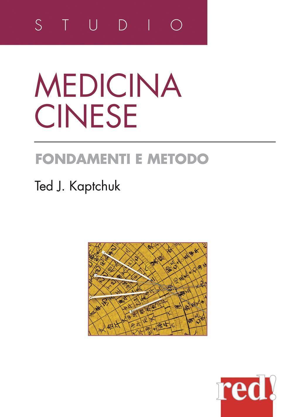 Medicina cinese. Fondamenti e metodo