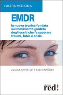 Fondazionesergioperlamusica.it EMDR. La nuova tecnica sul movimento guidato degli occhi che fa superare traumi, fobie e ansia Image