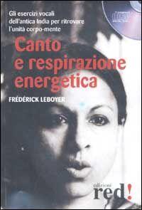 Canto e respirazione energetica. CD Audio