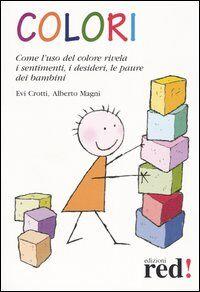 Colori. Come l'uso del colore rivela i sentimenti, i desideri, le paure dei bambini