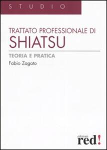 Trattato professionale di shiatsu. Teoria e pratica - Fabio Zagato - copertina