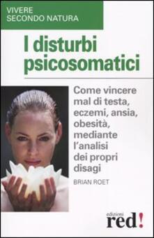 Camfeed.it I disturbi psicosomatici. Come vincere mal di testa, eczemi, ansia, obesità, mediante l'analisi dei propri disagi Image