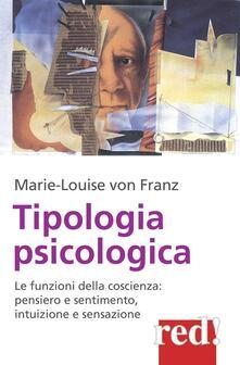 Tipologia psicologica. Le funzioni della coscienza: pensiero e sentimento, intuizione e sensazione.pdf