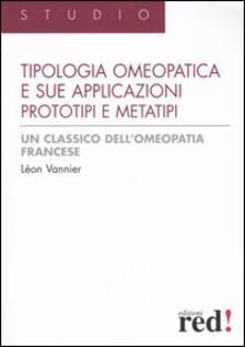 La tipologia omeopatica e le sue applicazioni. Prototipi e metatipi.pdf