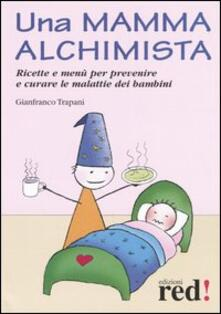 Daddyswing.es Una mamma alchimista. Ricette e menù per prevenire e curare le malattie dei bambini Image