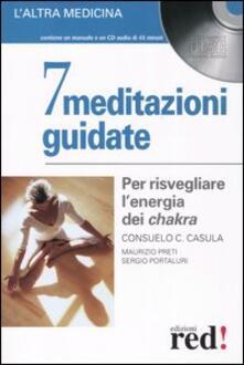 7 meditazioni guidate. Per risvegliare lenergia dei chakra. Con CD Audio.pdf