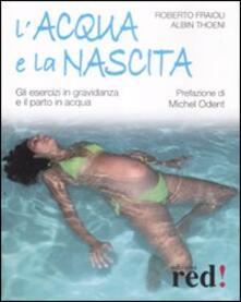 Osteriacasadimare.it L' acqua e la nascita. Gli esercizi in gravidanza e il parto in acqua. Ediz. illustrata Image