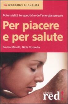 Per piacere e per salute - Emilio Minelli,Nicla Vozzella - copertina