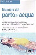 Libro Manuale del parto in acqua Janet Balaskas Yehudi Gordon