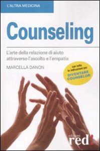 Counseling. L'arte della relazione di aiuto attraverso l'ascolto e l'empatia