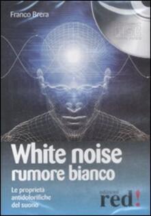 Associazionelabirinto.it White noise-Rumore bianco. Le proprietà antidolorifiche del suono. Audiolibro. CD Audio Image
