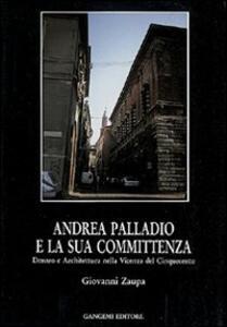 Andrea Palladio e la sua committenza nella Vicenza del Cinquecento