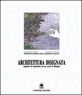 Architettura disegnata. Appunti ed esperienze da un corso di disegno