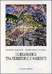 L' urbanistica tra territorio e ambiente. Ipotesi interpretativa delle leggi