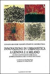 Innovazione in urbanistica a Genova e a Milano. Sperimentazione, progettualita e regole contrattuali