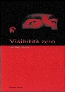 Visibilità zero. Immagini in movimento. Arte elettronica