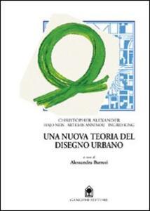 Una nuova teoria del disegno urbano. Con Neis, Anninou, King