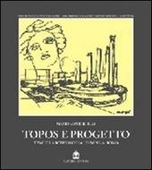 Topos e progetto. Temi di archeologia urbana a Roma